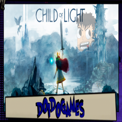 Doidogames #45 - A poesia dos games - Child of Light (PS4)