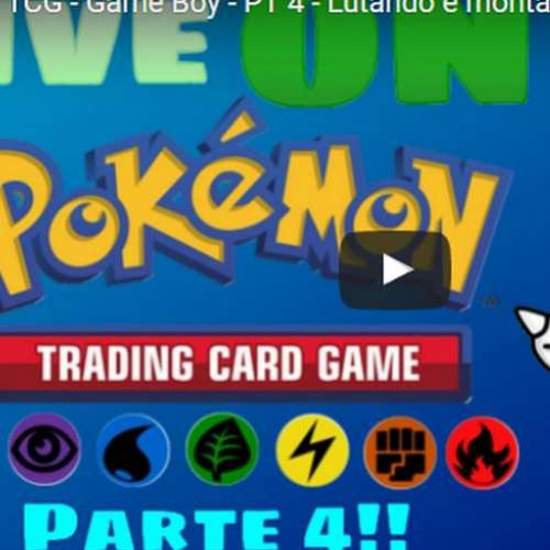 Novo vídeo! Live - Pokemon TCG Pt. 4