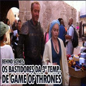 Bastidores da 3˚ temporada de Game of Thrones