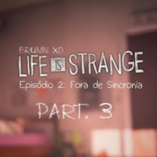 Life is strange - Ep. 02 Fora de Sincronia part. 3