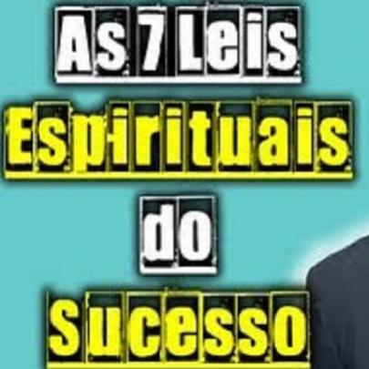 As Sete Leis Espirituais do Sucesso por Deepak Chopra