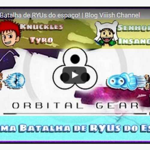 Novo vídeo! Batalha de RYUs no Orbital Gear!