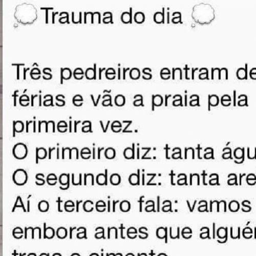 Trauma do dia...