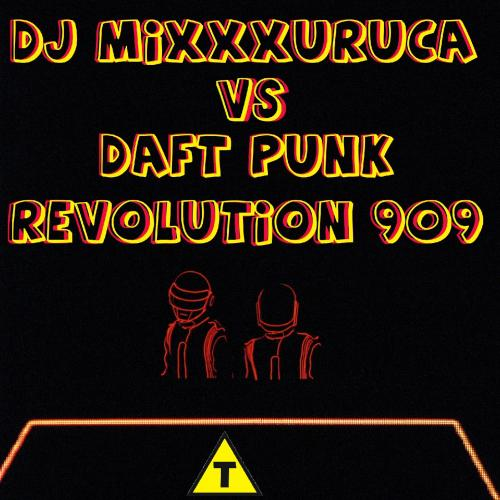 DJ MixXxuruca vs Daft Punk - Revolution 909 (Rasteirinha Mix)