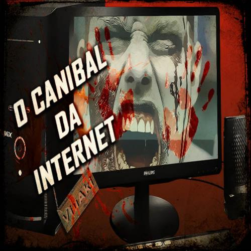 O Canibal da Internet