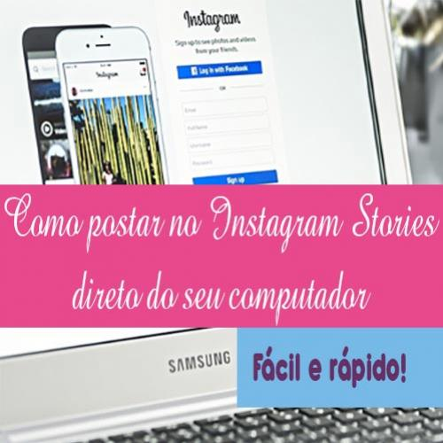 Como postar no Instagram Stories direto do computador