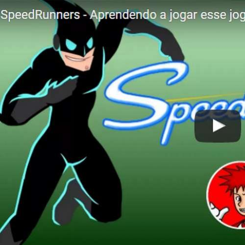 Novo vídeo! SpeedRunners - Aprendendo o game