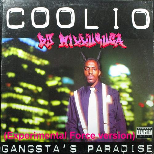 Coolio vs DJ MIxXxuruca - Gangsta's Paradise (Experimental Force versi