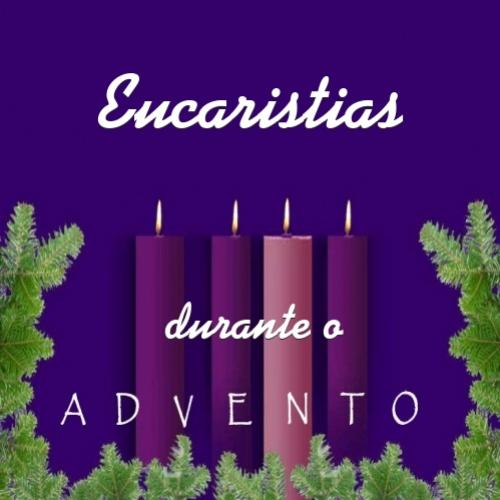 Eucaristias durante o Advento