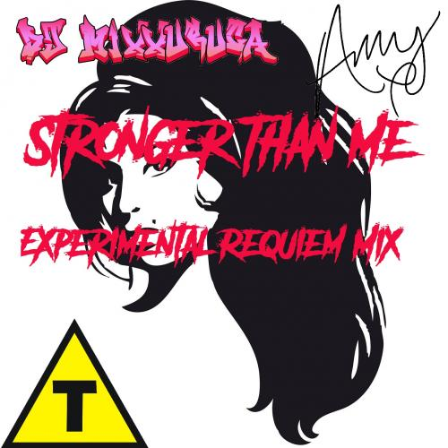 DJ MixXuruca vs Amy Winehouse - Stronger Than Me (Experimental Requie
