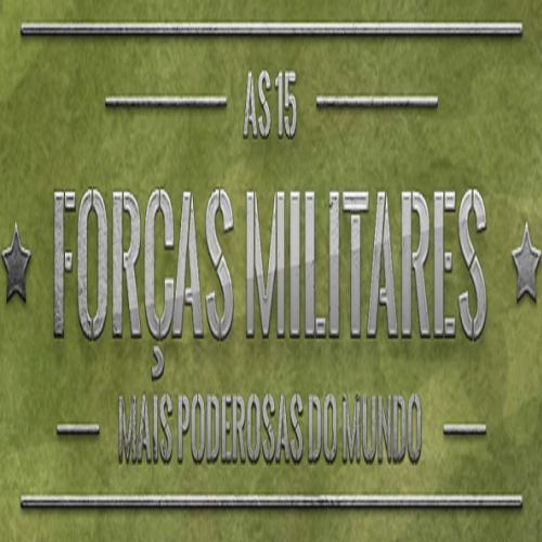 As 15 forças militares mais poderosas do mundo