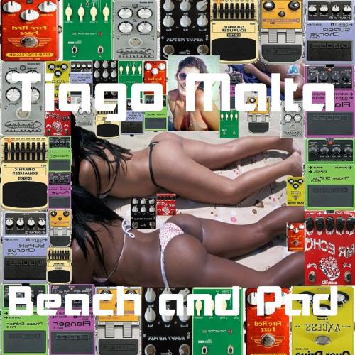 Tiago Malta - Beach and Pad