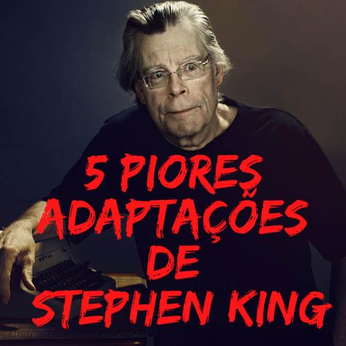 As cinco piores adaptações de Stephen King